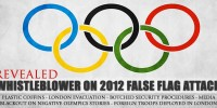 London Olympics 2012: Whistleblower Reveals Potential False Flag Attack